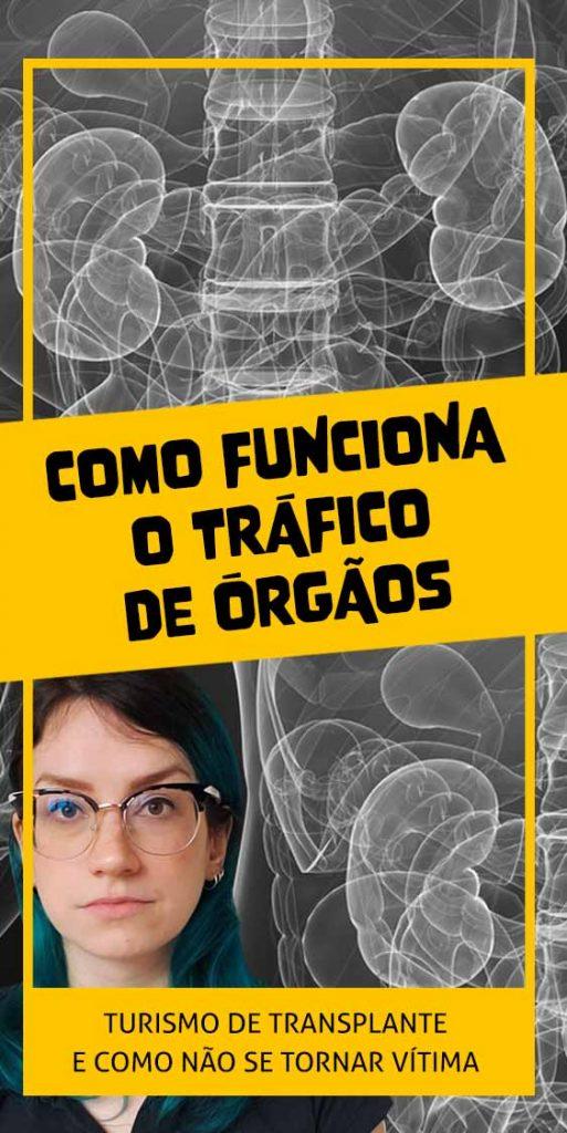 Como funciona o tráfico de órgãos