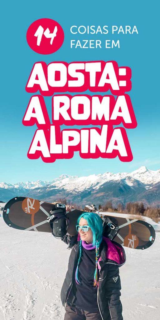 14 coisas para fazer em aosta roma alpina