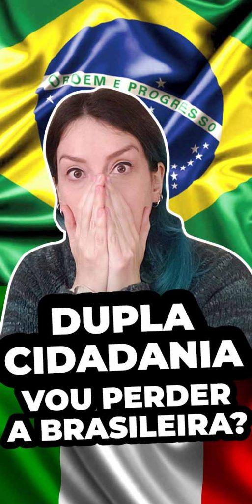 perder a cidadania brasileira dupla cidadania naturalizacao