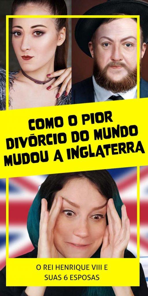 como o pior divorcio do mundo mudou a inglaterra