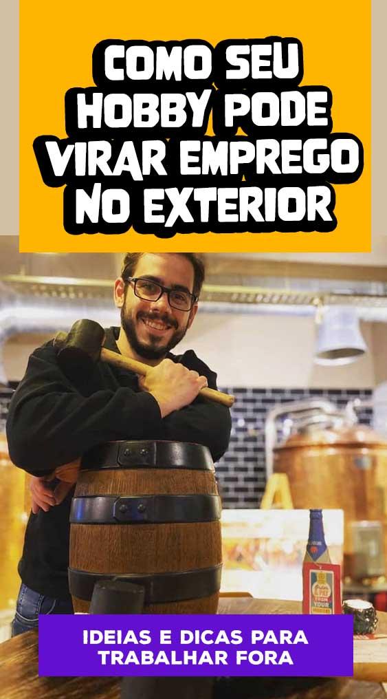 trabalhar fora do brasil como seu hobby pode virar emprego no exterior