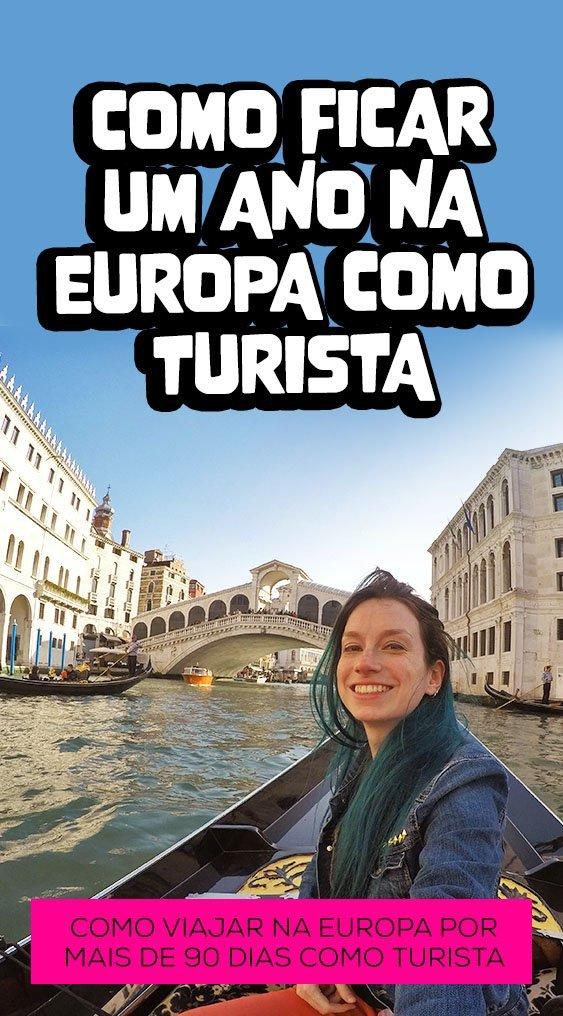 Como ficar um ano na Europa como turista brasileiro legal dicas