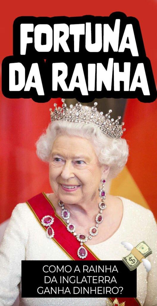 como a rainha da inglaterra ganha dinheiro fortuna