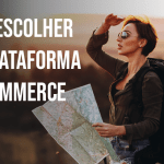 Como escolher a plataforma de ecommerce – Dicas VALIOSAS