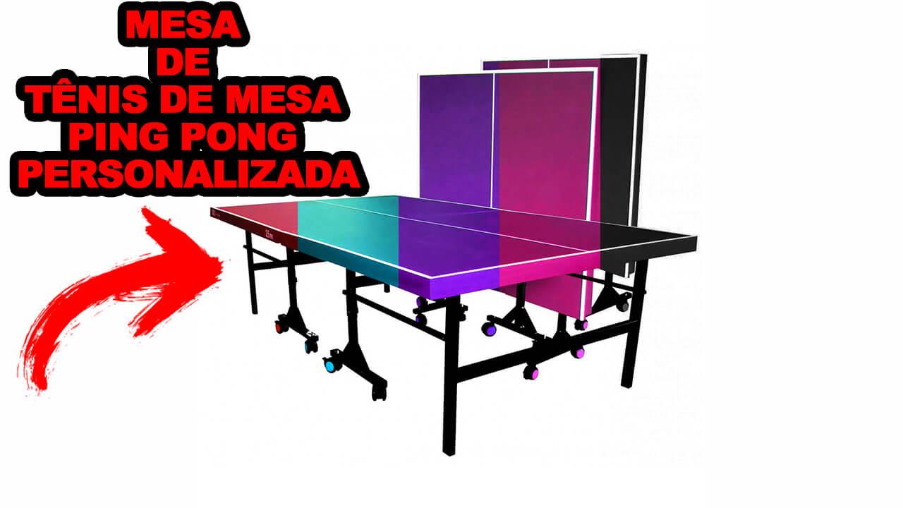 ebcd145f1 Mesa de Tênis de Mesa e Ping Pong Personalizada