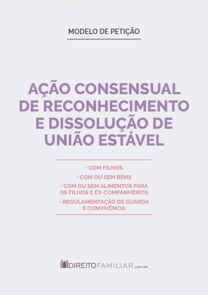 Modelo de Petição de Ação Consensual de rec. e diss. de União Estável