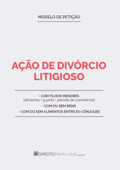 Modelo de Petição Ação de Divórcio Litigioso com Filhos Menores