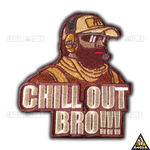 Patch Bordado Chill Out Bro! (relaxa ai irmão)