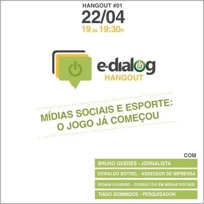 E-Dialog Hangouts #1 – Mídias Sociais e Esporte: o jogo já começou