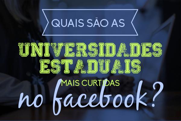 As maiores Universidades Estaduais  no Facebook