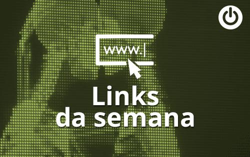 Os melhores links da semana (01/03 – 06/03)