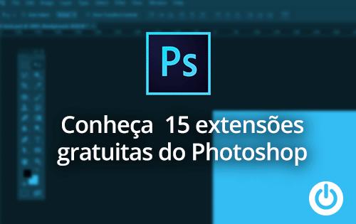 Conheça 15 extensões para Photoshop – gratuitas