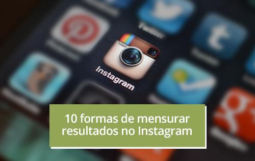 Como mensurar resultados no Instagram?