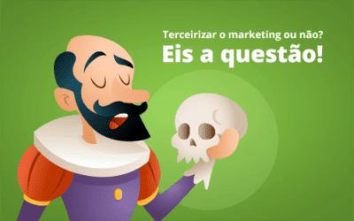 Minha empresa deve Terceirizar o Marketing com uma agência?