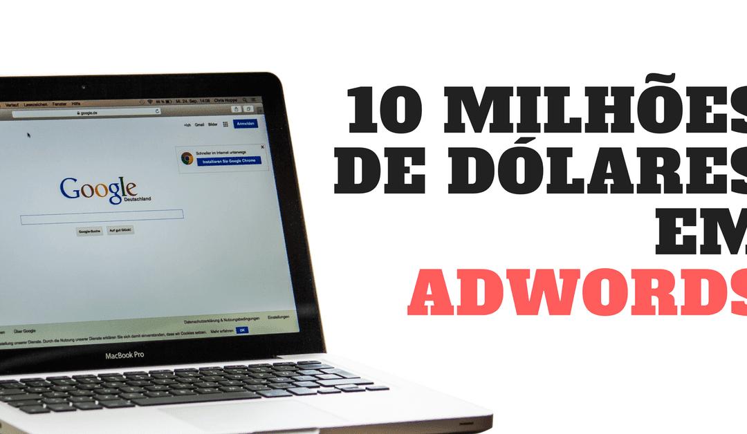 Esse cara gastou US$ 10 milhões em Google Adwords. Veja as 10 coisas que ele aprendeu…