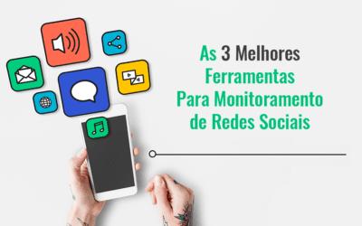 3 Ferramentas de Monitoramento de Redes Sociais
