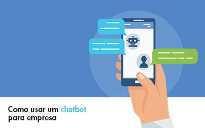 Como usar um chatbot para empresa