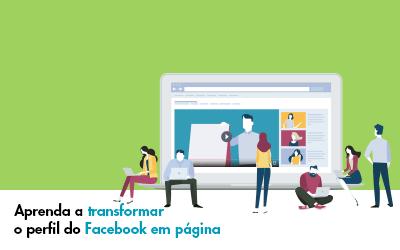 Como transformar perfil em página no Facebook