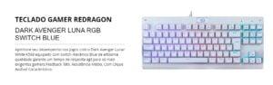 Teclado Mecânico Gamer RGB Switch Blue Redragon Dark Avenger Lunar K568W ABNT2
