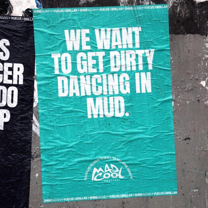 cartaz do mad cool para festivais com a frase queremos nos sujar dançando na lama