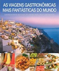 Livros de Viagem - As Viagens Gastronômicas Mais Fantásticas do Mundo / Publifolha