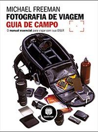 Livros de Viagem - Fotografia de Viagem - Guia de Campo / Bookman