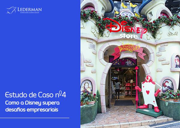 Estudo de Caso nº4 – Como a Disney supera desafios empresariais