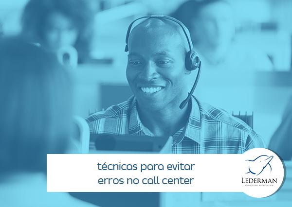 5 técnicas para evitar erros no call center