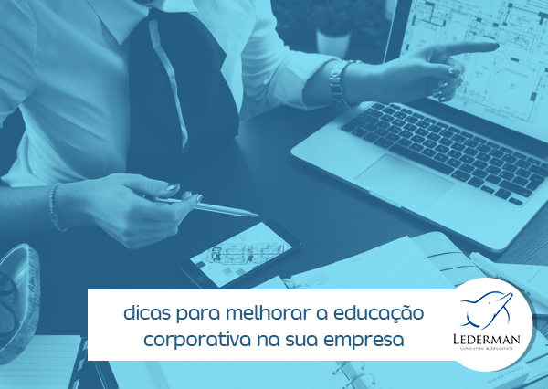 5 dicas de como melhorar a educação corporativa na sua empresa