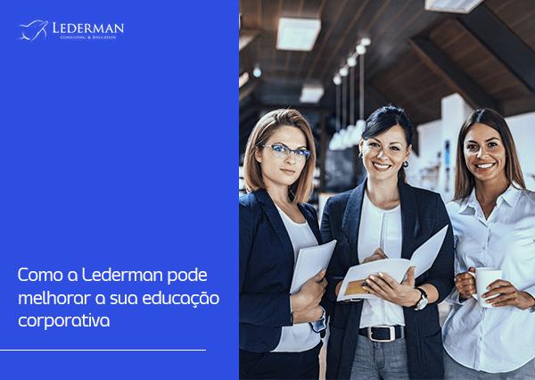 Como a Lederman pode melhorar a sua educação corporativa