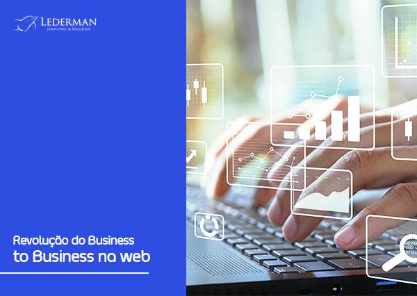O admirável mundo novo do Business to Business na internet