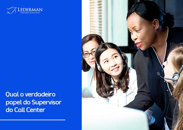 Qual o verdadeiro papel do Supervisor do Call Center