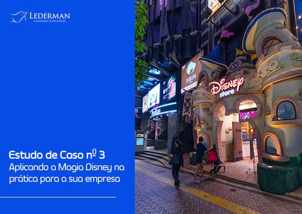 Estudo de Caso nº 3 – Aplicando a Magia Disney na sua empresa