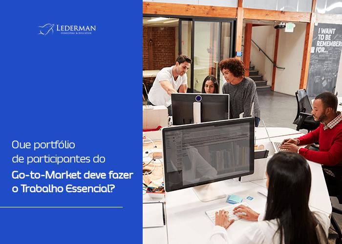 [Aula 4] Que portfólio de participantes do Go-to-Market deve fazer o Trabalho Essencial?