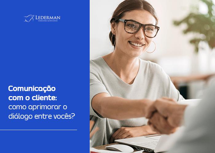 Comunicação com o cliente: como aprimorar o diálogo entre vocês?