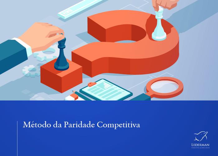 Método da Paridade Competitiva [Aula 4 – Módulo 2]