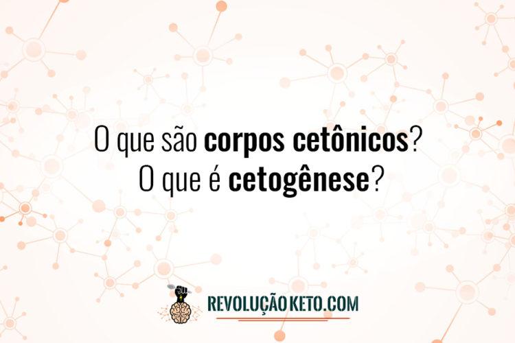 O que são corpos cetônicos? O que é cetogênese? 1