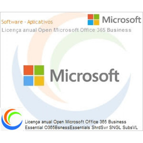 Licença anual Open Microsoft Office 365 Business Essential O365BsnessEssentials ShrdSvr SNGL SubsVL OLP NL Qualified Anual Qualified [QLFD]