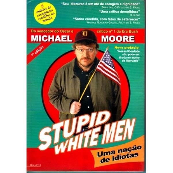 Stupid White Men - Uma Naçao de Idiotas