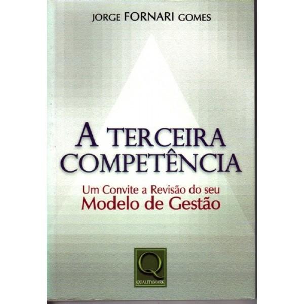 A Terceira Competência - um Convite a Revisão do seu Modelo de Gestão