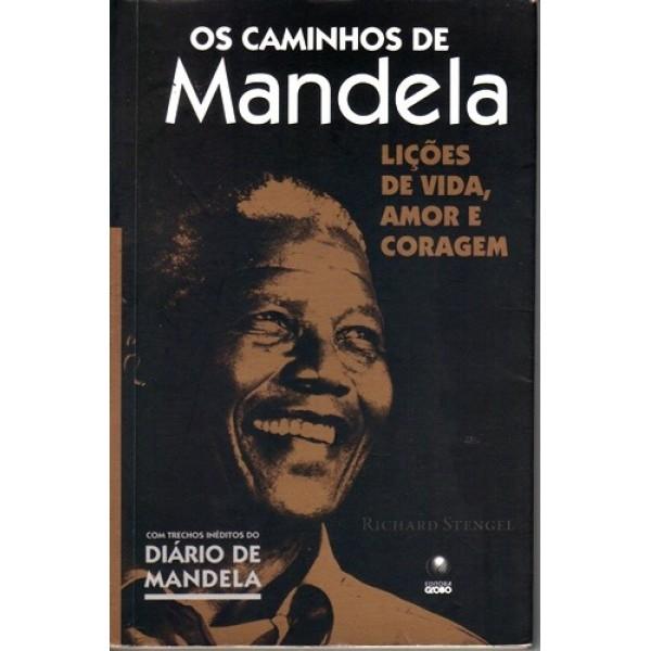Os Caminhos de Mandela - Liçoes de Vida, Amor e Coragem
