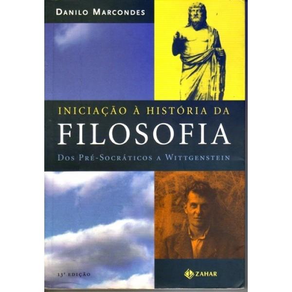 Iniciaçao a Historia da Filosofia - dos Pre-socraticos a Wittgenstein