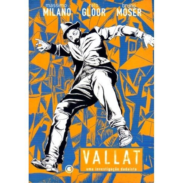 Vallat - Uma Investigção Dadaísta